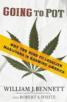 Going to Pot: Why the Rush to Legalize Marijuana Is Harming America (Paperback)
