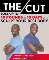 The Cut: Lose Up to 10 Pounds in 10 Days and Sculpt Your Best Body (Hardback)