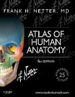 Atlas of Human Anatomy: Including Student Consult Interactive Ancillaries and Guides - Netter Basic Science (Paperback)