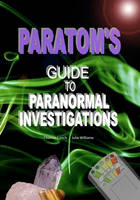 ParaTom's Guide To Paranormal Investigations (Paperback)