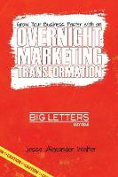 Overnight Marketing Transformation