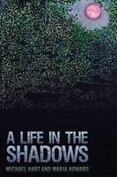 A Life in the Shadows (Paperback)