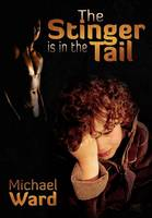 The Stinger Is in the Tail: Book I of a Trilogy (Paperback)