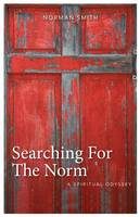 Searching for the Norm: A Spiritual Odyssey (Paperback)