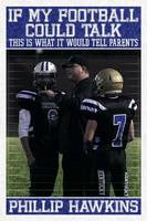 If My Football Could Talk This Is What It Would Tell Parents