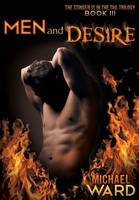 Men and Desire: Book III of the Stinger Is in the Tail Trilogy (Paperback)