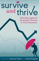 Survive and Thrive: Winning Against Strategic Threats to Your Business (Paperback)