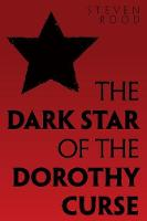 The Dark Star of the Dorothy Curse (Paperback)