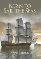 Born to Sail the Seas (Hardback)