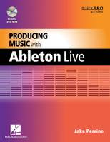 Producing Music with Ableton Live - Guide Pro Guides