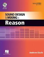 Sound Design and Mixing in Reason - Quick Pro Guides