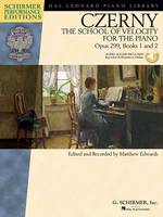 Carl Czerny: The School Of Velocity For The Piano Op.299 (Schirmer Performance Edition) (Paperback)