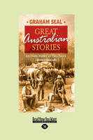 Great Australian Stories: Legends, Yarns and Tall Tales (Paperback)