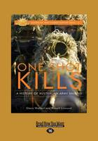 One Shot Kills: A History of Australian Army Sniping (Paperback)