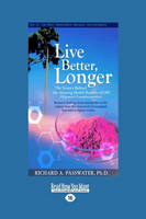 Live Better, Longer: The Science Behind the Amazing Health Benefits of Opcs (Paperback)