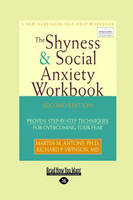The Shyness & Social Anxiety Workbook: Proven, Step-by-Step Techniques for Overcoming Your Fear (Paperback)