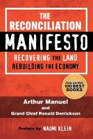 The Reconciliation Manifesto: Recovering the Land, Rebuilding the Economy (Paperback)