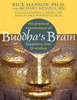 Buddha's Brain (1 Volume Set): The Practical Neuroscience of Happiness, Love, and Wisdom (Paperback)
