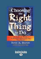 Choosing the Right Thing to Do (1 Volume Set) (Paperback)