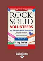 Rock Solid Volunteers: Keep Your Ministry Team Engaged (Paperback)