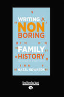 Writing a Non-boring Family History: Revised Edition (Paperback)
