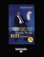 The 100 Best Movies You'Ve Never Seen (Paperback)