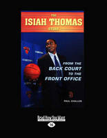 The Isiah Thomas Story: From the Back Court to the Front Office (Paperback)