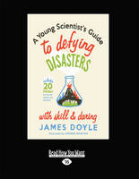 A Young Scientist's Guide to Defying Disasters (Paperback)