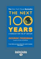 The Next 100 Years: A Forecast for the 21st Century (Large Print 16pt) (Paperback)