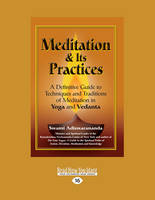 Meditation & its Practices: A Definitive Guide to Techniques and Traditions of Meditation in Yoga and Vedanta (Paperback)