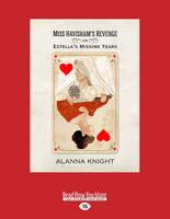 Miss Havisham's Revenge or Estella's Missing Years (Paperback)