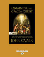 Obtaining the Grace of Christ: Institutes of the Christian Religion (Book 3) (Paperback)