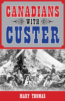 Canadians with Custer (Paperback)