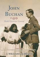 John Buchan: Model Governor General (Hardback)