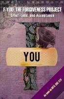 F-You: The Forgiveness Project: Grief, Loss, and Acceptance (Paperback)