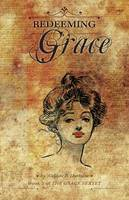 Redeeming Grace: Book 2 of the Grace Sextet (Paperback)