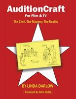 Auditioncraft for Film & TV: The Craft, the Mastery, the Reality (Paperback)