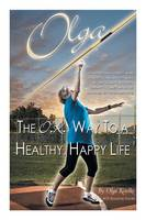 Olga: The O.K. Way to a Healthy, Happy Life (Paperback)