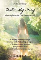 That's My Story - Moving Down a Courageous Path: Book 2 of a Trilogy (Hardback)