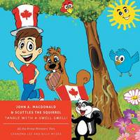 All the Prime Ministers' Pets John A. MacDonald & Scuttles the Squirrel Tangle with a Swell Smell! (Paperback)
