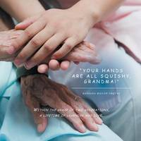 Your Hands Are All Squishy, Grandma! (Paperback)