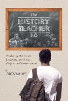 The History Teacher 2.0: Awakening Our Innate Lovability, Worthiness, Adequacy and Empowerment (Paperback)