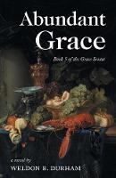 Abundant Grace: Book 5 of the Grace Sextet (Paperback)