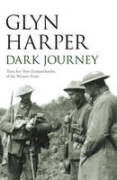 Dark Journey: Three key NZ battles of the western front (Paperback)