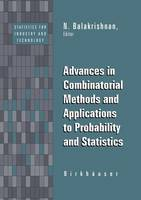 Advances in Combinatorial Methods and Applications to Probability and Statistics - Statistics for Industry and Technology (Paperback)