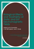 Biological Effects and Dosimetry of Static and ELF Electromagnetic Fields - Problems in Practice (Paperback)
