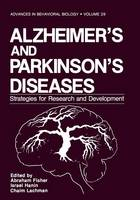 Alzheimer's and Parkinson's Diseases: Strategies for Research and Development - Advances in Behavioral Biology 29 (Paperback)
