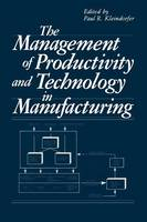 The Management of Productivity and Technology in Manufacturing (Paperback)