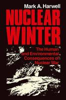 Nuclear Winter: The Human and Environmental Consequences of Nuclear War (Paperback)