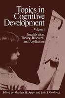 Topics in Cognitive Development: Equilibration: Theory, Research, and Application - Topics in Cognitive Development 1 (Paperback)